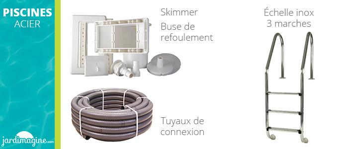 Accessoires inclus avec votre piscine acier enterrée