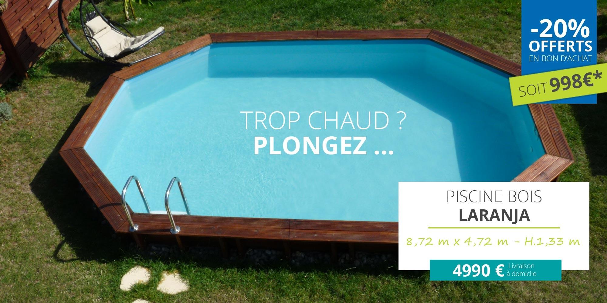 20% offerts en bon d'achat pour l'achat d'une piscine bois Laranja